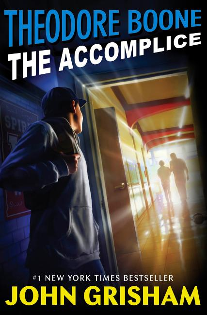 Theodore Boone: The Accomplice SIGNED. John Grisham