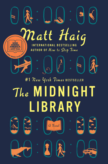 The Midnight Library: A Novel. Matt Haig