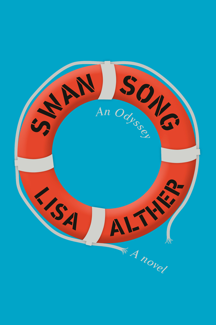 Swan Song: An Odyssey. Lisa Alther