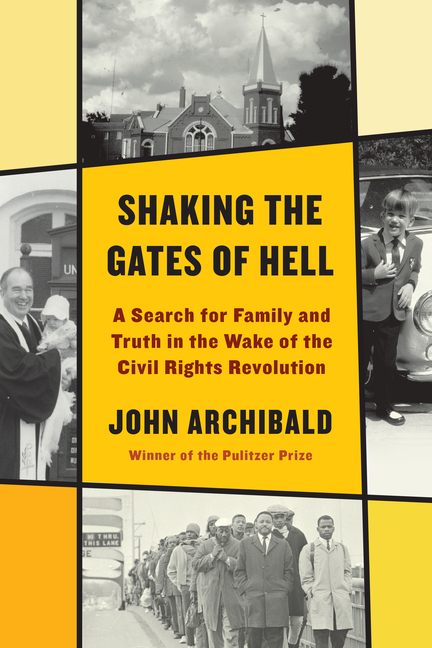 Shaking the Gates of Hell: A Search for Family and Truth in the Wake of the Civil Rights...