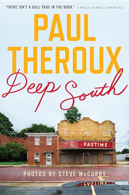 Deep South: Four Seasons on Back Roads. Paul Theroux