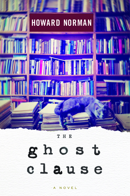 The Ghost Clause. Howard Norman.