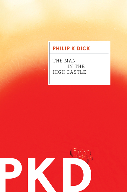 The Man in the High Castle. Philip K. Dick