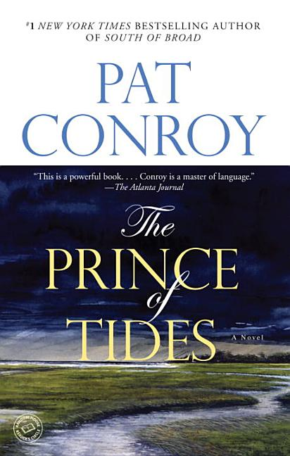 The Prince of Tides: A Novel. Pat Conroy