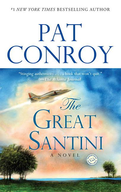 The Great Santini: A Novel. Pat Conroy