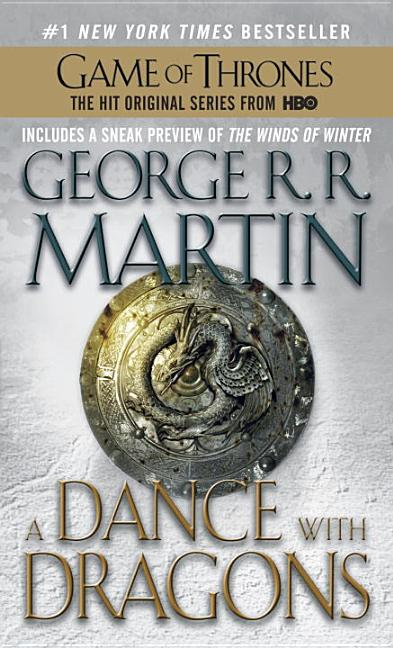 A Dance with Dragons (A Song of Ice and Fire). George R. R. Martin.