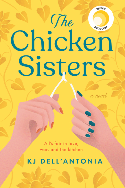 The Chicken Sisters. KJ Dell'Antonia
