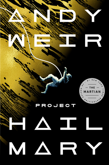 Project Hail Mary. Andy Weir