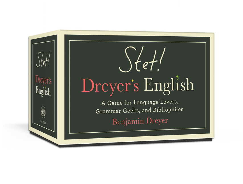 STET! Dreyer's English: A Game for Language Lovers, Grammar Geeks, and Bibliophiles. Benjamin Dreyer