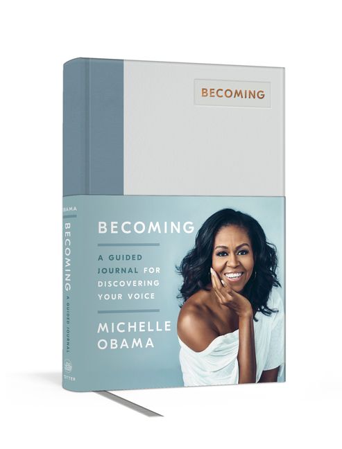 Becoming: A Guided Journal for Discovering Your Voice. Michelle Obama.