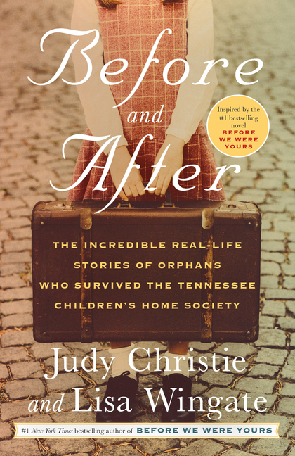 Before and After: The Incredible Real-Life Stories of Orphans Who Survived the Tennessee...