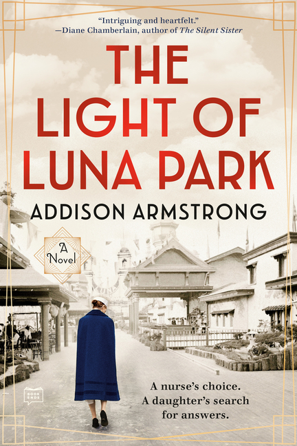 The Light of Luna Park. Addison Armstrong.