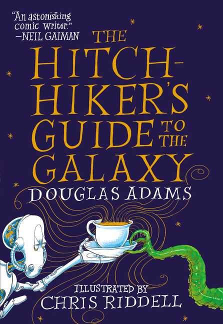 The Hitchhiker's Guide to the Galaxy: The Illustrated Edition. Douglas Adams