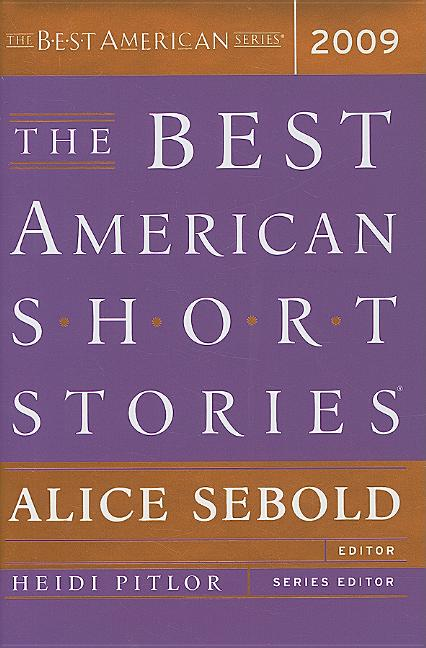 The Best American Short Stories 2009. Alice Sebold, Heidi Pitlor