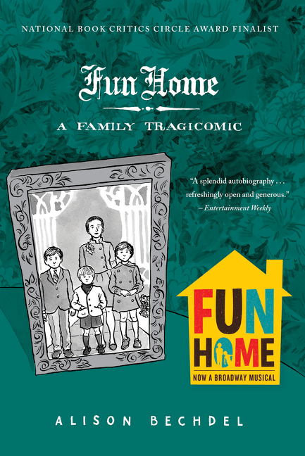Fun Home: A Family Tragicomic. Alison Bechdel