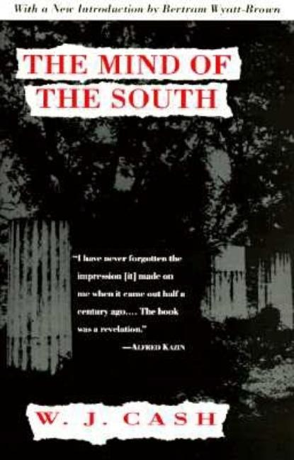 The Mind of the South. W J. Cash