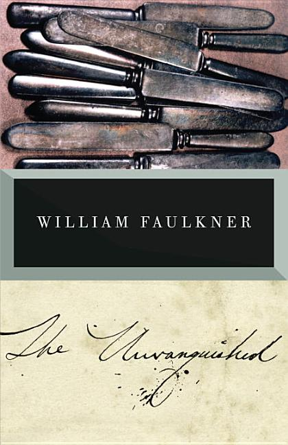 The Unvanquished: The Corrected Text. William Faulkner