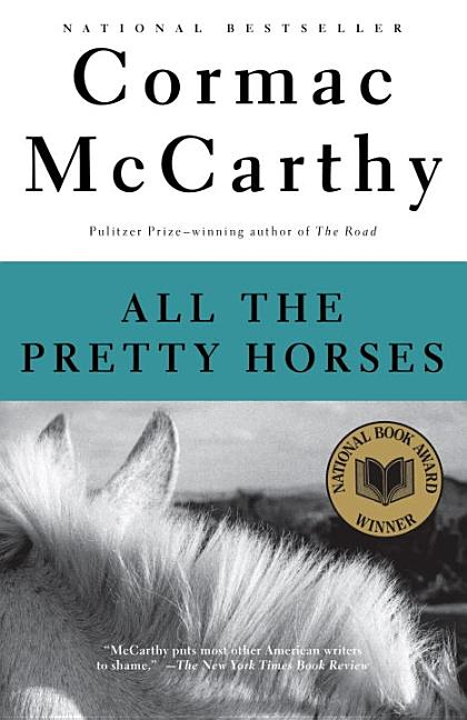 All the Pretty Horses (The Border Trilogy, Book 1). Cormac McCarthy