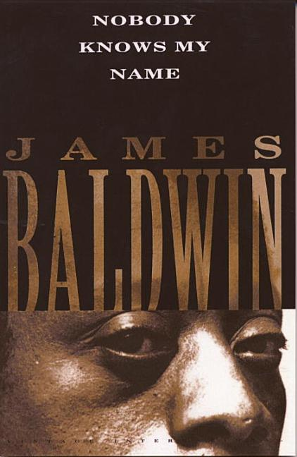 Nobody Knows My Name. James Baldwin