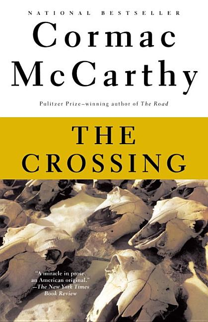 The Crossing (The Border Trilogy, Book 2). Cormac McCarthy