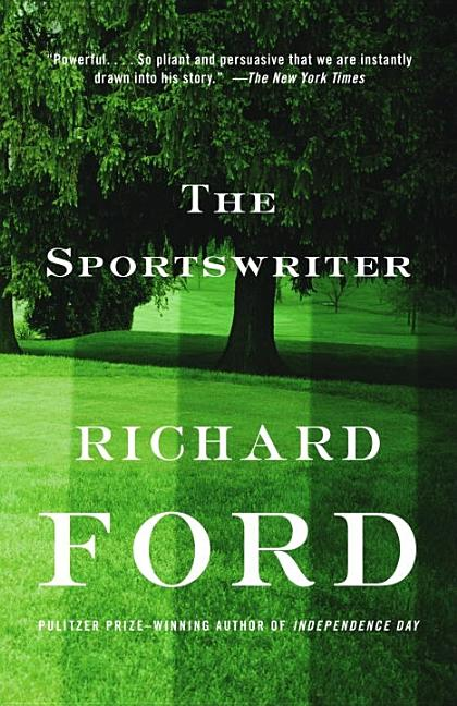 The Sportswriter: Bascombe Trilogy (1). Richard Ford