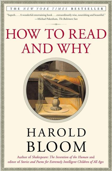 How to Read and Why. Harold Bloom