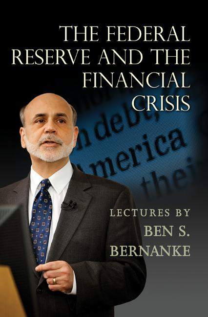 The Federal Reserve and the Financial Crisis. Ben S. Bernanke