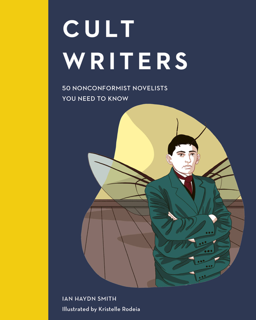 Cult Writers: 50 Nonconformist Novelists You Need to Know (Cult Figures). Ian Haydn Smith.