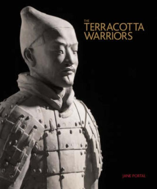 The Terracotta Warriors. Jane Portal