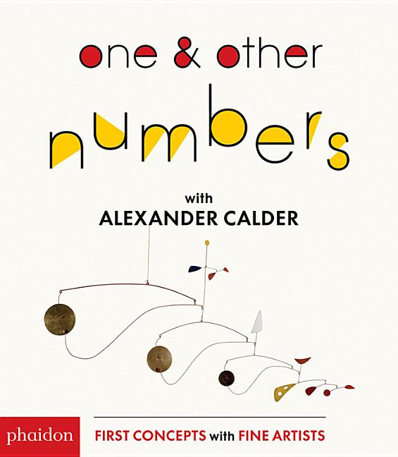 One & Other Numbers with Alexander Calder (First Concepts With Fine Artists