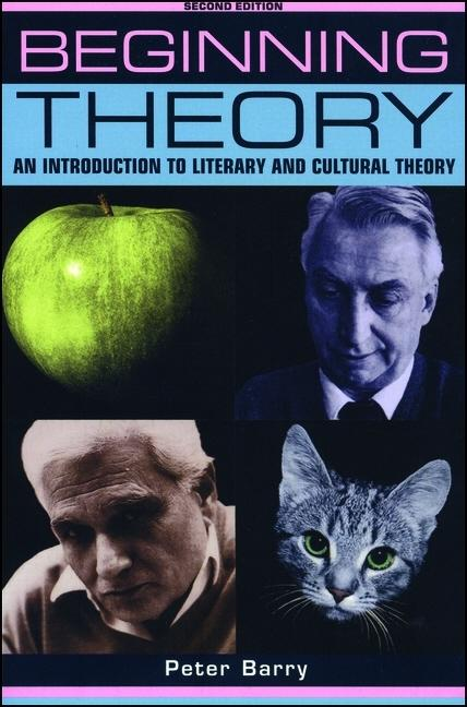 Beginning Theory: An Introduction to Literary and Cultural Theory. Peter Barry.