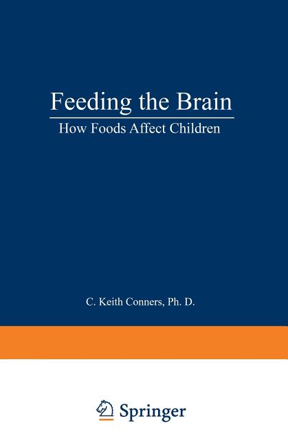 Feeding The Brain: how Foods Affect Children. C. Keith Conners