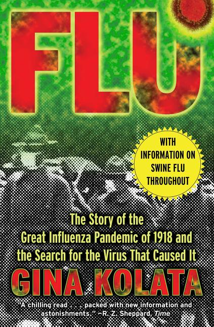 Flu: The Story Of The Great Influenza Pandemic of 1918 and the Search for the Virus that Caused...