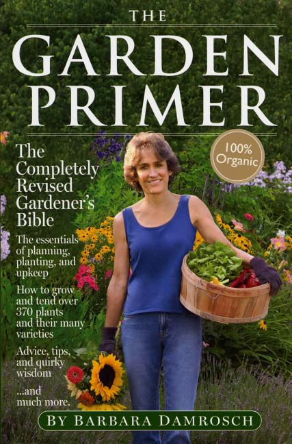 The Garden Primer: Second Edition. Barbara Damrosch