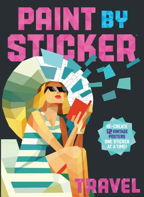 Paint by Sticker: Travel: Re-create 12 Vintage Posters One Sticker at a Time! Workman Publishing.
