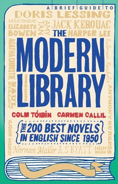 A Brief Guide to the Modern Library. Colm Toibin, Carmen Callil