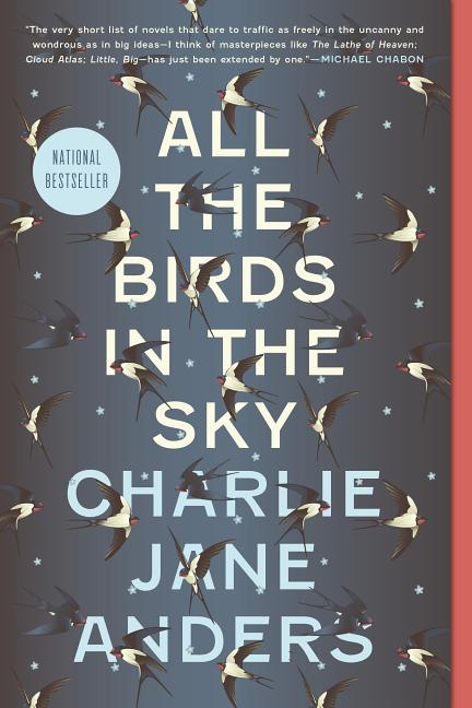 All the Birds in the Sky. Charlie Jane Anders.