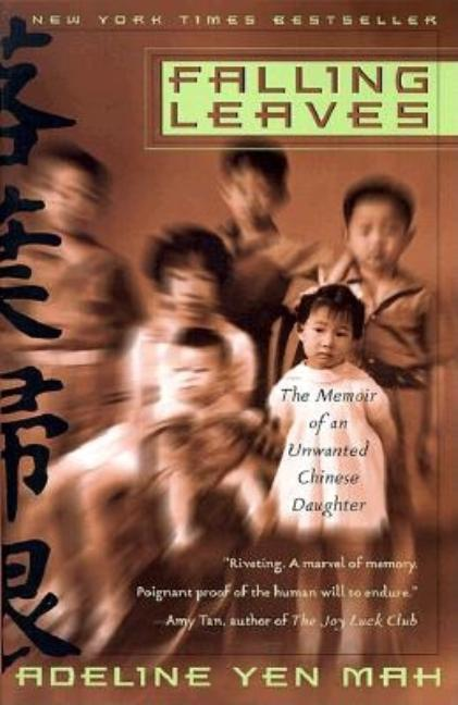 Falling Leaves: The Memoir of an Unwanted Chinese Daughter. Adeline Yen Mah
