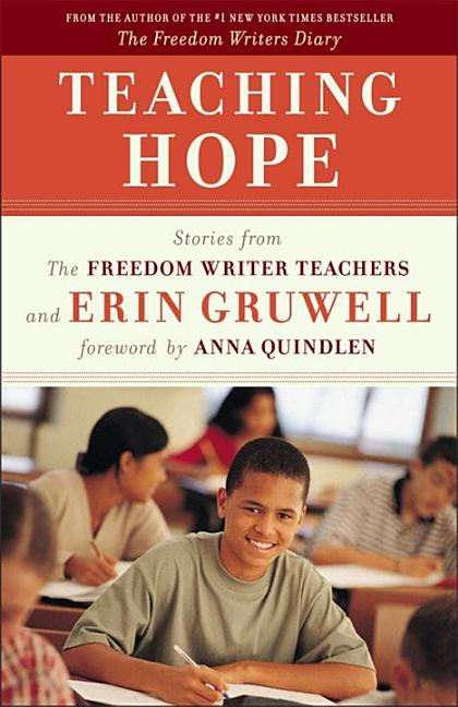 Teaching Hope: Stories from the Freedom Writer Teachers and Erin Gruwell [SIGNED]. The Freedom...