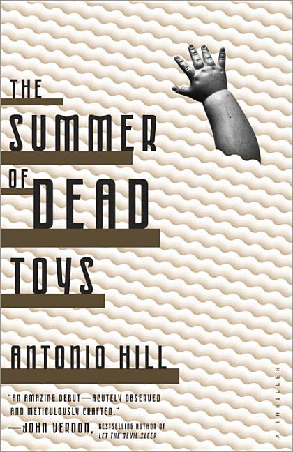 The Summer of Dead Toys: A Thriller. Antonio Hill