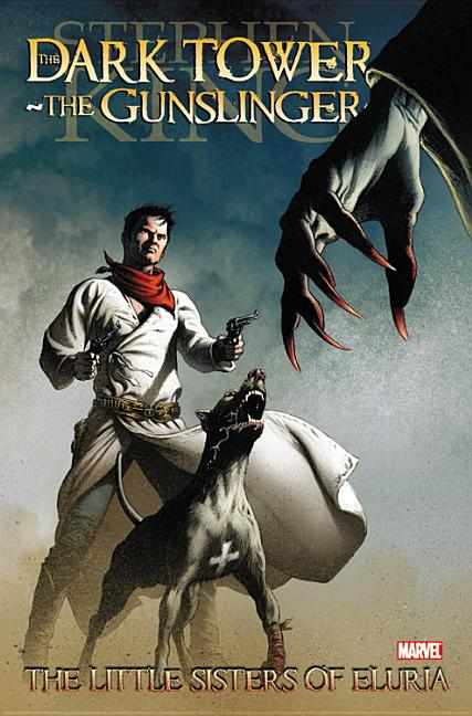 Stephen King's Dark Tower: The Gunslinger - The Little Sisters of Eluria. Stephen King, Peter...