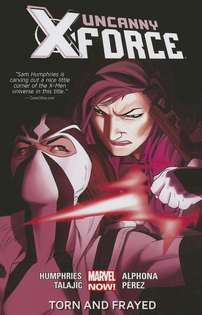 Uncanny X-Force Volume 2: Torn and Frayed (Marvel Now). Sam Humphries