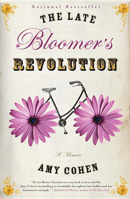 The Late Bloomer's Revolution. Amy Cohen