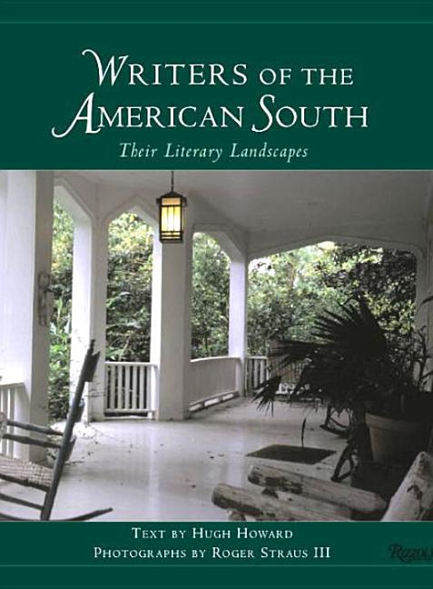 Writers of the American South: Their Literary Landscapes. Hugh Howard.