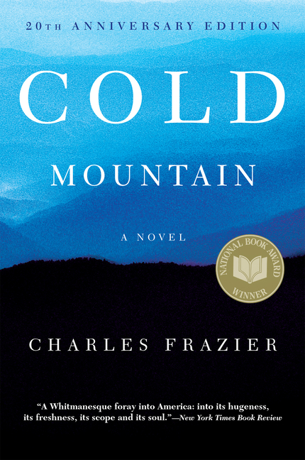 Cold Mountain: 20th Anniversary Edition. Charles Frazier