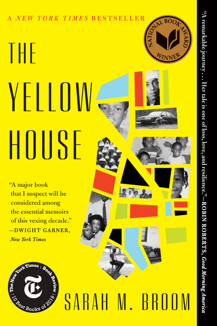 The Yellow House: A Memoir (2019 National Book Award Winner). Sarah M. Broom
