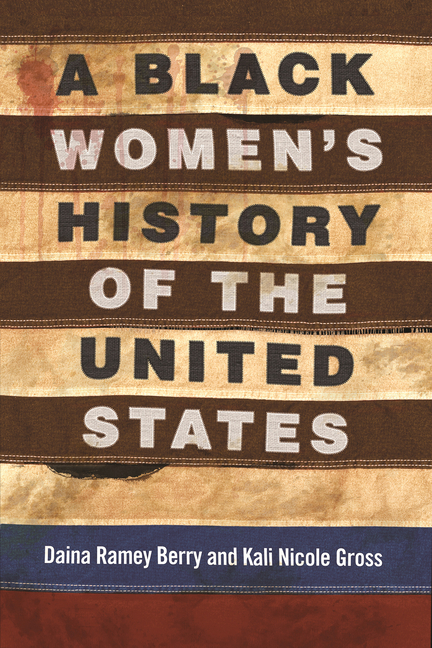 A Black Women's History of the United States (Revsioning American History). Daina Ramey Berry,...