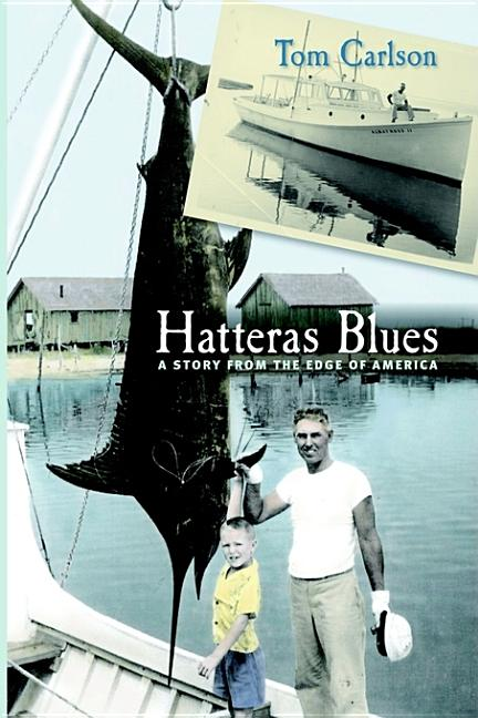 Hatteras Blues: A Story from the Edge of America. Tom Carlson