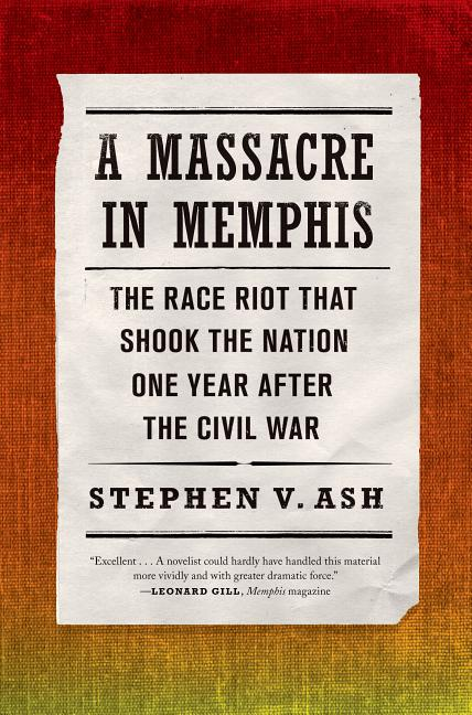 Massacre In Memphis. Stephen V. Ash