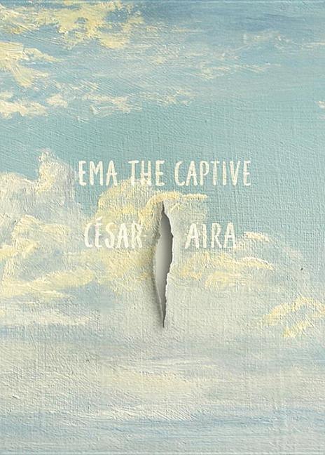 Ema the Captive. César Aira